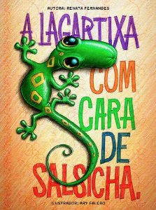 LAGARTIXA COM CARA DE SALSICHA