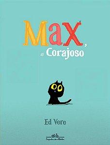 MAX, O CORAJOSO