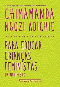 PARA EDUCAR CRIANÇAS FEMINISTAS