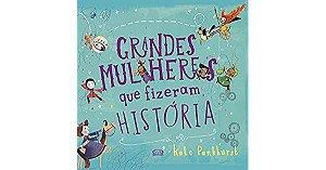 GRANDES MULHERES QUE FIZERAM HISTORIA