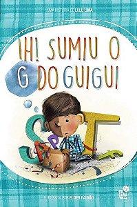 IH! SUMIU O G DO GUIGUI!