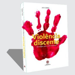 VIOLENCIA DISCENTE  -  Estratégias para o enfrentamento