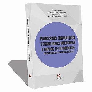 PROCESSOS FORMATIVOS, TECNOLOGIAS IMERSIVAS E NOVOS LETRAMENTOS CONVERGÊNCIAS E DESDOBRAMENTOS