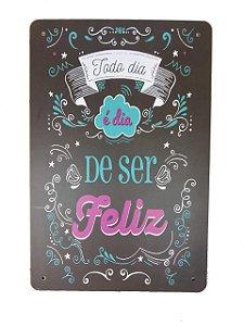 Placa Decorativa Em Mdf Todo Dia É Dia De Ser Feliz Quadro / Quadrinho Decoração