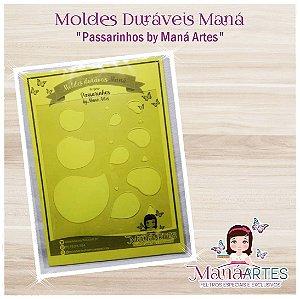 Moldes Duráveis - PASSARINHOS by Maná Artes