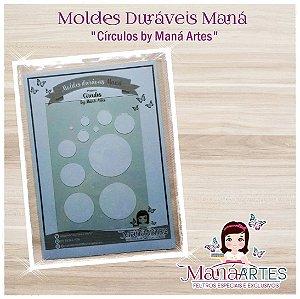 Moldes Duráveis - CÍRCULOS by Maná Artes