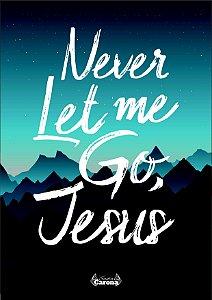 Poster - Never Let Me Go, Jesus