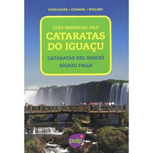 GUIA ESSENCIAL DAS CATARATAS DO IGUAÇU
