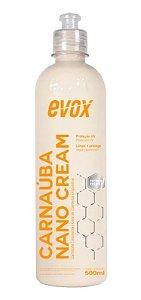 Cera de Carnaúba Limpadora Nano Cream 500ml - Evox