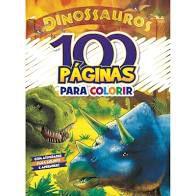 100 Paginas P/colorir Dinossauros - Bicho