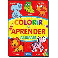 Colorir E Aprender - Animais - Bicho Esperto