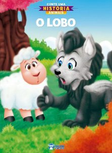 Conte Uma Historia Animais - O Lobo - Bicho