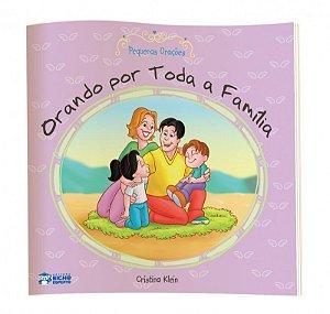 Livro Orando Por Toda Familia - Bicho Esperto
