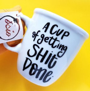 A Cup of Getting Shit Done