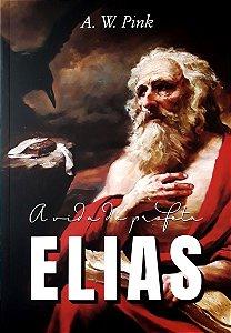 A Vida Do Profeta Elias - A. W. Pink