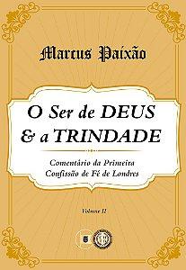 O Ser de Deus e a Trindade - Marcos Paixão
