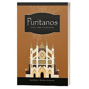 Puritanos Lições Sobre o Puritanismo - Joel Beeke e Nicholas Thompson