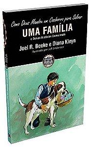 Como Deus Mandou Um Cachorro Para Salvar Uma Família - Joel R. Beeke e Diana Kleyn
