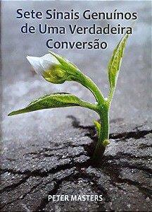 Sete Sinais Genuínos de Uma Verdadeira Conversão - Peter Masters