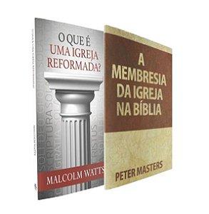 Promoção - O Que é Uma Igreja Reformada? + A Membresia da Igreja na Bíblia