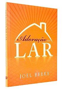 Adoração No Lar - Joel Beeke
