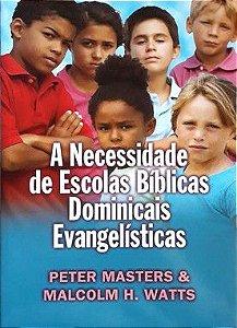 A Necessidade de Escolas Bíblicas Dominicais Evangelísticas - Produto com Avaria* 40% Desc