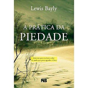 A Prática Da Piedade - Lewis Bayly