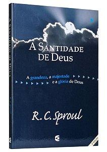 A Santidade De Deus - R.C. Sproul