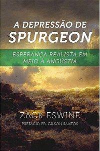 A  Depressão de Spurgeon - Zack Eswine