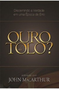 Ouro de Tolo - John MacArthur