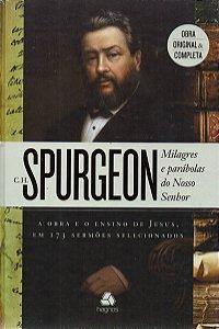 Milagres e Parábolas do Nosso Senhor  - Charles H. Spurgeon
