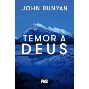 Temor a Deus - John Bunyan