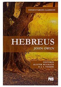 Hebreus Comentários Clássicos - John Owen