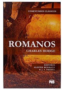 Romanos: Comentários Clássicos / Charles Hodge