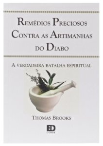 Remédios Preciosos Contra as Artimanhas do Diabo - Thomas Boston