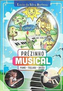 PRÉZINHO MUSICAL - Piano, teclado, órgão - Lucia da Silva Barbosa