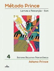 MÉTODO PRINCE - Leitura e Percepção - Som - Vol.4 - Adamo Prince