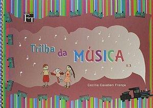 TRILHA DA MÚSICA - VOL. 3 - CECÍLIA CAVALIERI FRANÇA