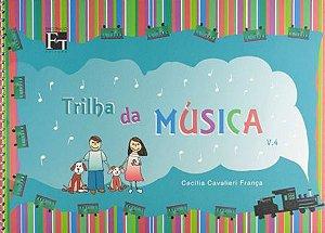 TRILHA DA MÚSICA - VOL. 4 - CECÍLIA CAVALIERI FRANÇA