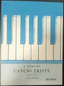 CANÇÃO TRISTE Opus 40 n° 2 – partitura para piano – Tschaikowsky (Ricordi)
