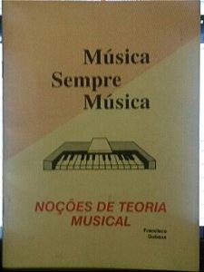 MÚSICA SEMPRE MÚSICA - Noções de Teoria Musical - Francisco Gubaua