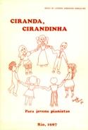 CIRANDA, CIRANDINHA PARA JOVENS PIANISTAS - Maria de Lourdes Junqueira Gonçalves