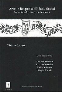 ARTE E RESPONSABILIDADE SOCIAL - Inclusão pelo teatro e pela música - Viviane Louro