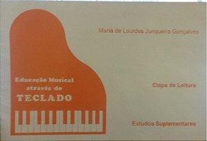 EDUCAÇÃO MUSICAL ATRAVÉS DO TECLADO - Etapa de Leitura - Maria de Lourdes Junqueira Gonçalves