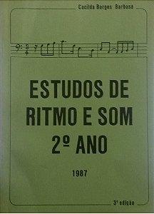 ESTUDOS DE RITMO E SOM 2° ANO – 3ª EDIÇÃO 1987 – Cacilda Borges Barbosa