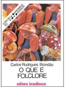 O QUE É FOLCLORE – Carlos Rodrigues Brandão (Coleção Primeiros Passos 60)