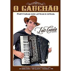 O GAUCHÃO - PARTITURAS COM LETRAS E CIFRAS - Luiz Corrêa