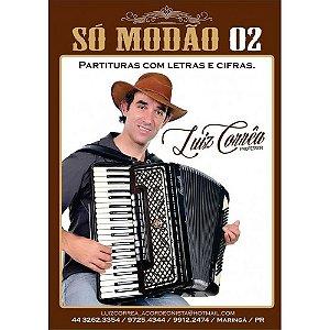 SÓ MODÃO vol. 02 - PARTITURAS COM LETRAS E CIFRAS - Luiz Corrêa
