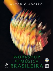 WORKSHOP DE MÚSICA BRASILEIRA - Antonio Adolfo