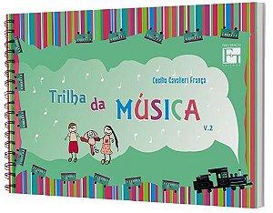 TRILHA DA MÚSICA - VOL. 2 CECÍLIA CAVALIERI FRANÇA
